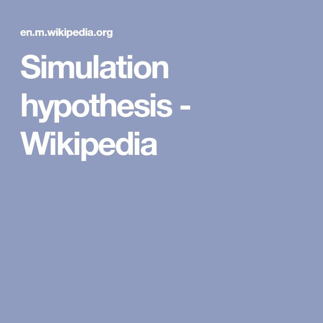 Simulation hypothesis - Wikipedia