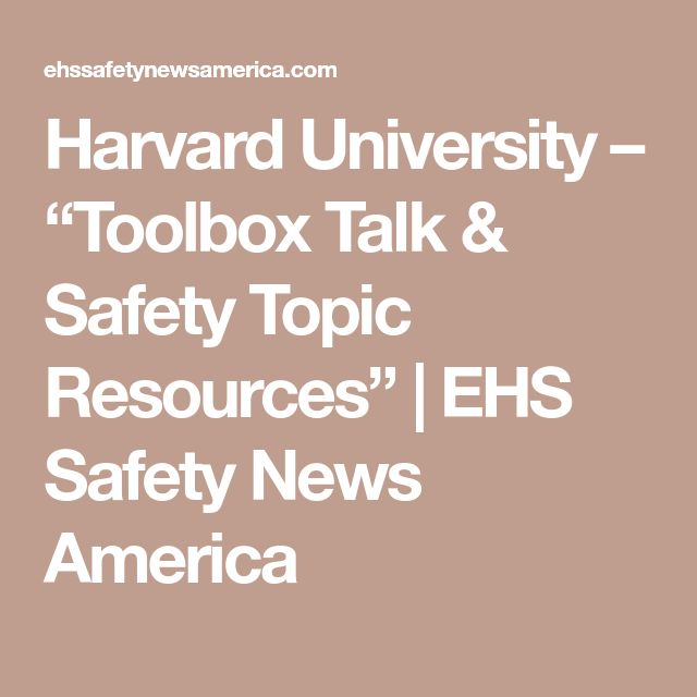 "Harvard University – ""Toolbox Talk & Safety Topic Resources"" 