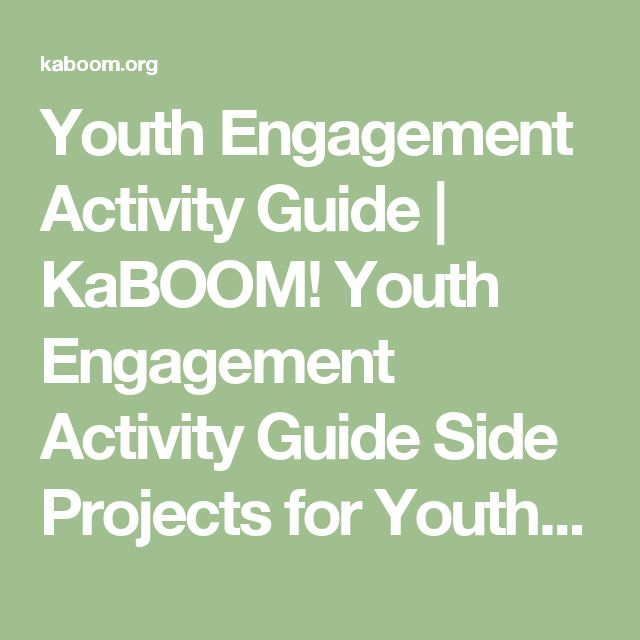 Youth Engagement Activity Guide | KaBOOM!    Youth Engagement Activity Guide    Side Projects for Youth Involvement on Build Day