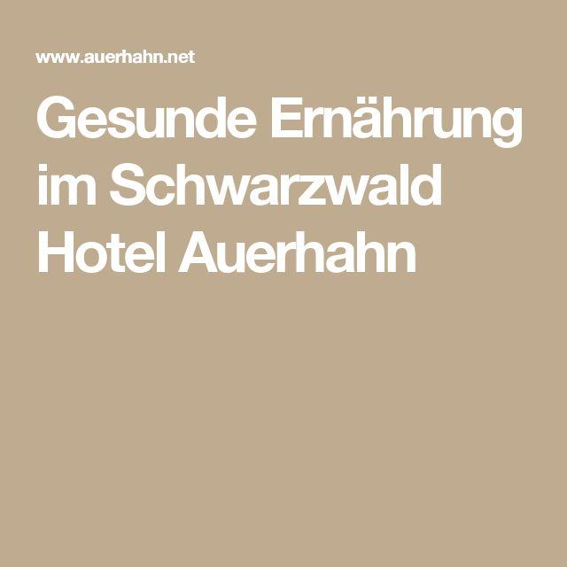 Gesunde Ernährung im Schwarzwald Hotel Auerhahn