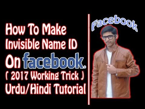 How To Make Invisible Name ID On Facebook ( 2017 Working Trick ) Urdu/Hi...