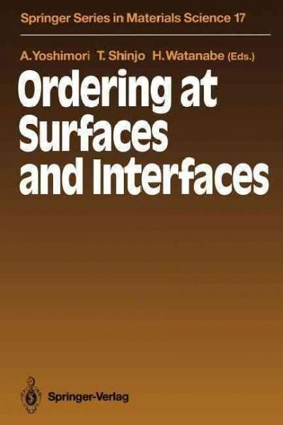 Ordering at Surfaces and Interfaces: Proceedings of the Third NEC Symposium Hakone, Japan, October 7 - 11, 1990