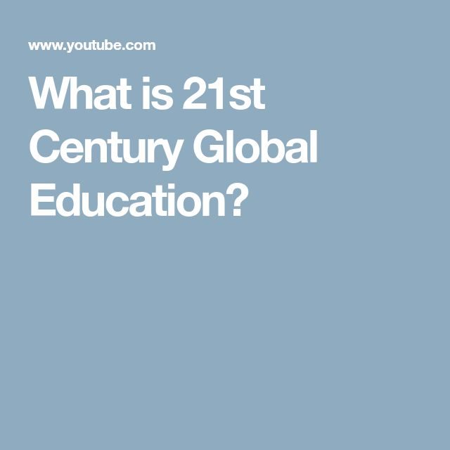 What is 21st Century Global Education?