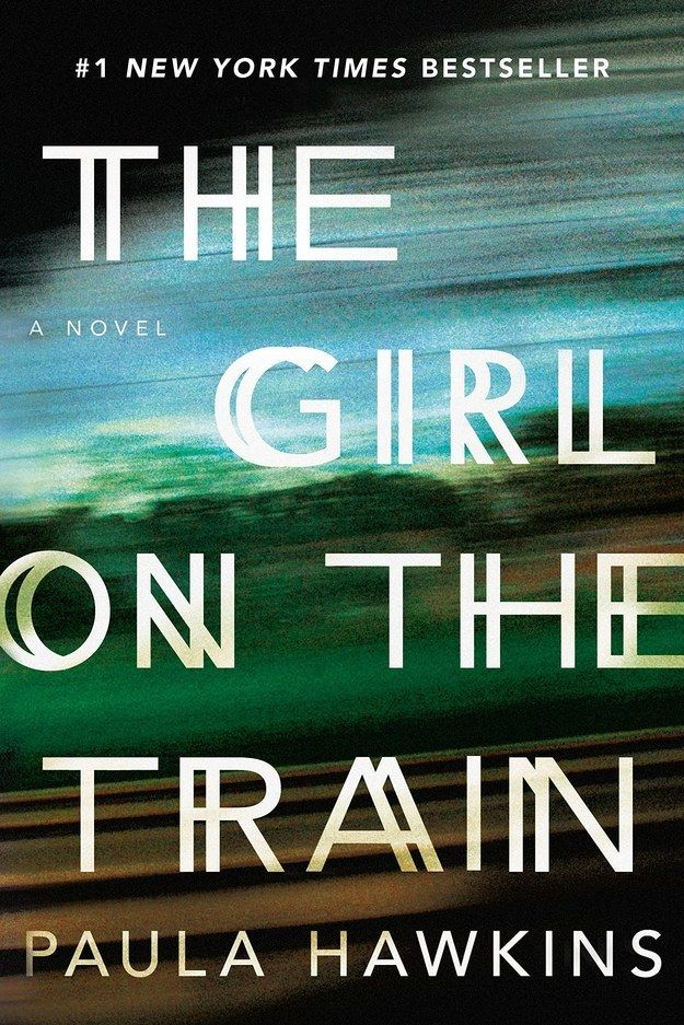 The Girl on the Train by Paula Hawkins | 14 Of The Most Buzzed-About Books Of 2015