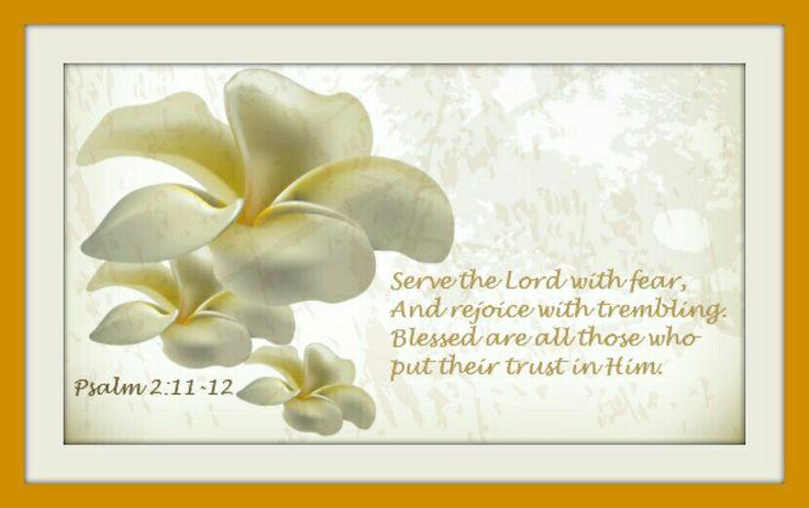 Psalm 2: 11-12.