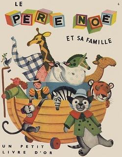 Jane Werner /  Le Père Noé et sa famille  Illustration:  Alice und Martin Provensen
