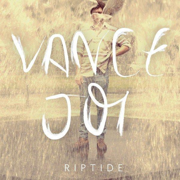 Riptide by Vance Joy