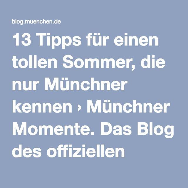 13 Tipps für einen tollen Sommer, die nur Münchner kennen › Münchner Momente. Das Blog des offiziellen Stadtportals.