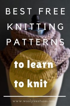 Best free knitting patterns to learn to knit. Featuring patterns from Purl Soho, La Maison Rililie and more!