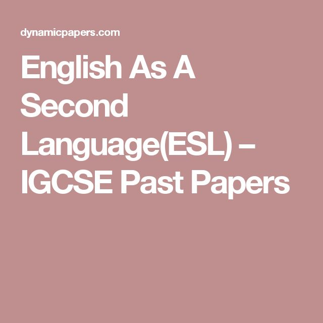 English As A Second Language(ESL) – IGCSE Past Papers