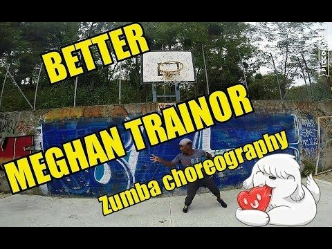 Better - Meghan Trainor - Zumba choreography