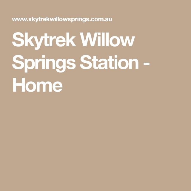 Skytrek Willow Springs Station - Home