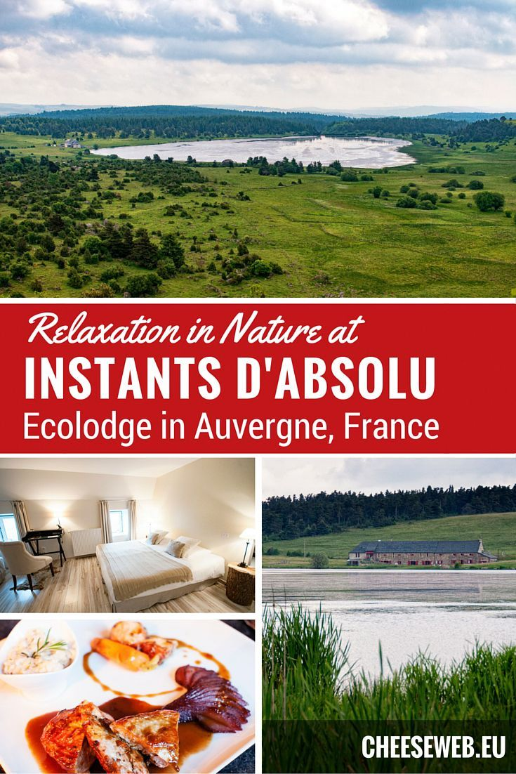 Wondering where to stay in Auvergne, France? Instant d'Absolu Ecolodge on Lac du Pecher is the ultimate luxury sustainable hotel. This eco-lodge has an amazing restaurant and plenty of hiking in the gorgeous french countryside.