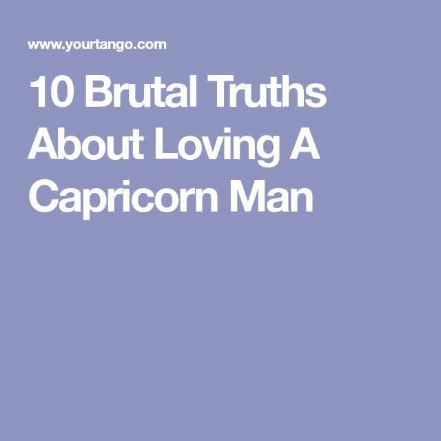 7 Brutal Truths About Loving a Capricorn