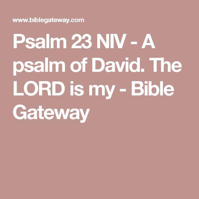 Psalm 23 NIV - A psalm of David. The LORD is my - Bible Gateway