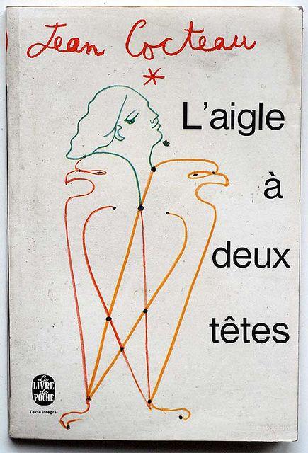 L'aigle à deux têtes, Jean Cocteau Le Livre de Poche, Paris, 1969 couverture : Jean Cocteau n° 2332