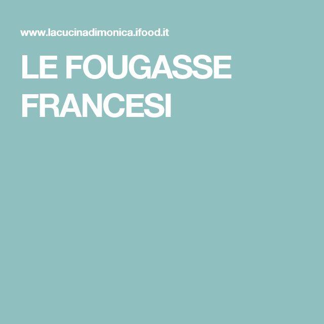 LE FOUGASSE FRANCESI