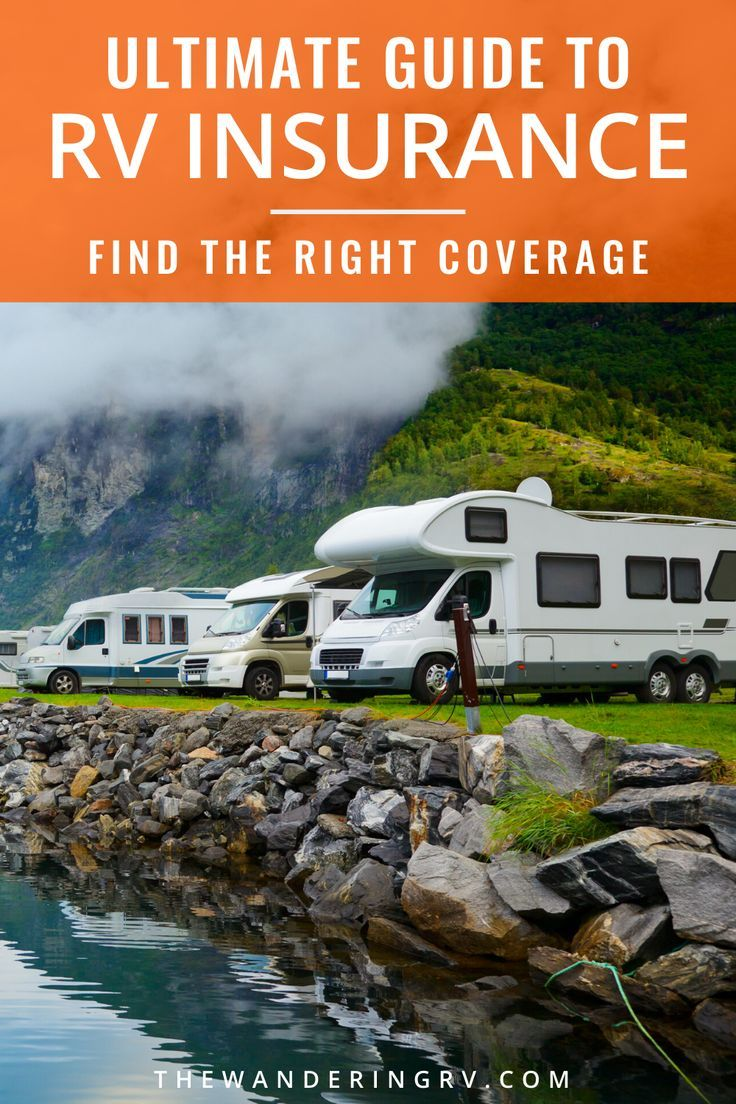The Ultimate Guide To Rv Insurance In 2020 Rv Insurance Buy A