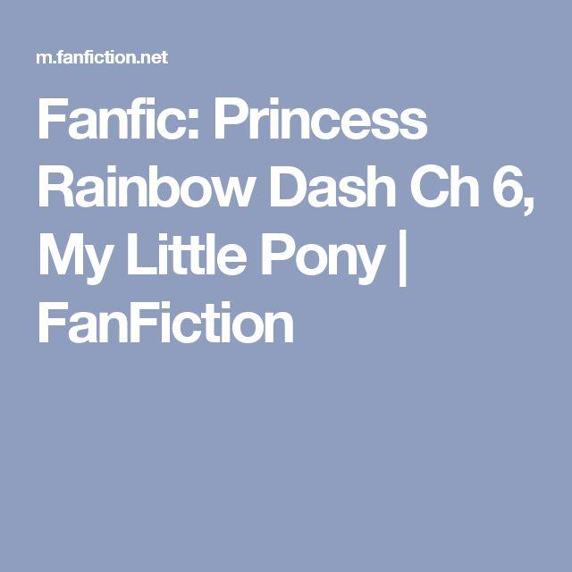 Fanfic: Princess Rainbow Dash Ch 6, My Little Pony | FanFiction