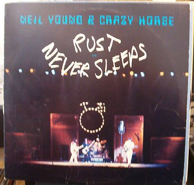 Neil Young Rust Never Sleeps LP 1979 pressing