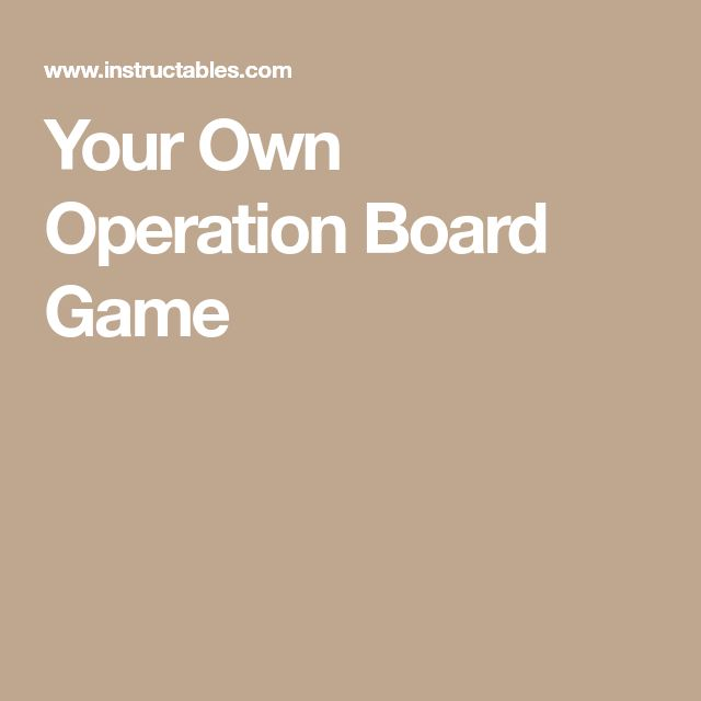Your Own Operation Board Game