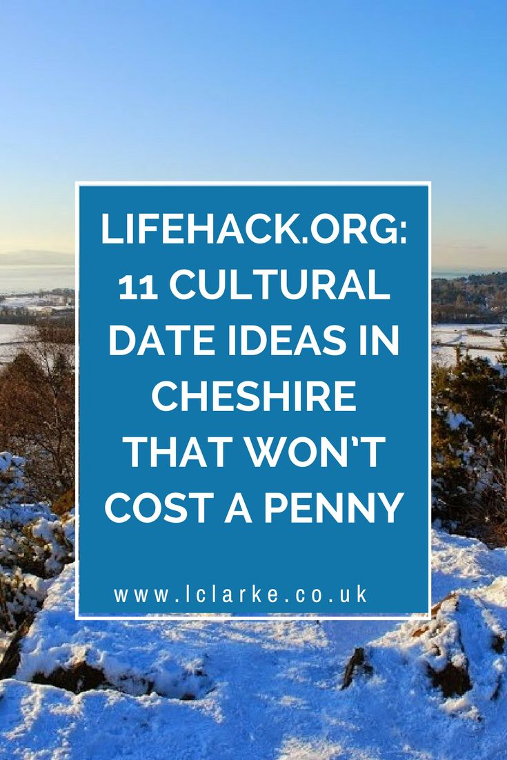 Lifehack.org: 11 Cultural Date Ideas In Cheshire That Won't Cost A Penny #cultural #ideas