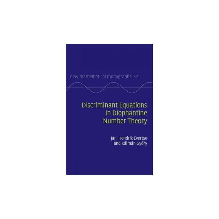Discriminant Equations in Diophantine Number Theory (Hardcover) (Jan-hendrik Evertse)