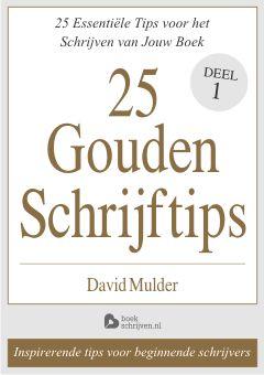 25 Gouden Schrijftips - Ebook - Beste schrijftips van schrijfcoach David Mulder -     Inspirerend tijdens het schrijven