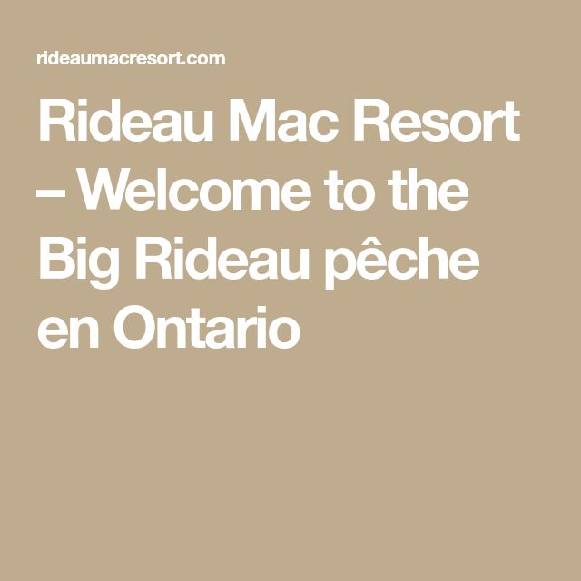 Rideau Mac Resort – Welcome to the Big Rideau pêche en Ontario