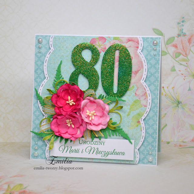 Emilia tworzy: Kartka urodzinowa na 80 urodziny/Birthday card