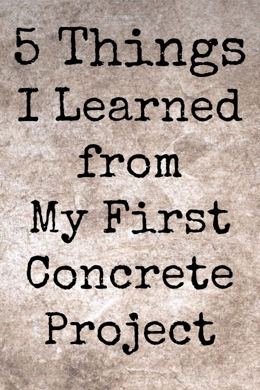 What I learned from my first concrete project and what I'll do differently next time.