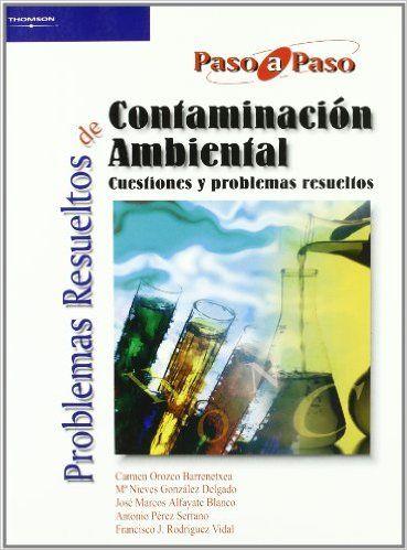 Problemas resueltos de contaminación ambiental : cuestiones y problemas resueltos / Carmen Orozco Barrenetxea...[et al.]. - Madrid : Thomson, cop. 2003