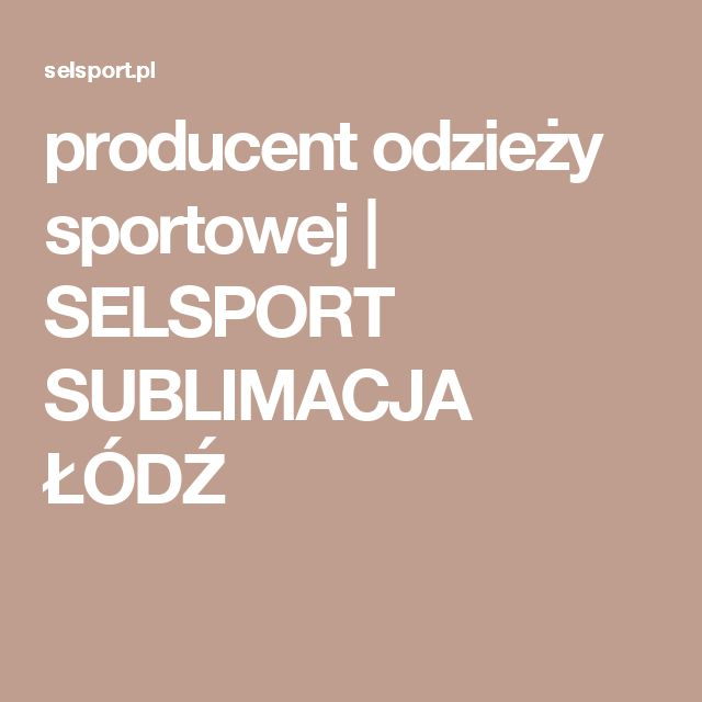 producent odzieży sportowej | SELSPORT SUBLIMACJA ŁÓDŹ