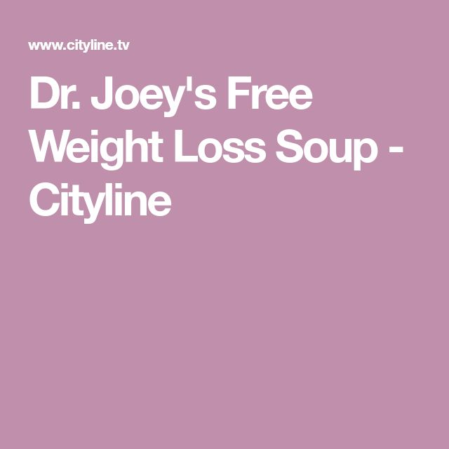 Dr. Joey's Free Weight Loss Soup - Cityline