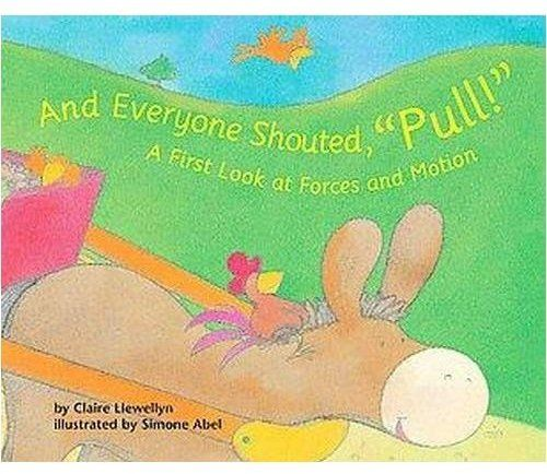 """And Everyone Shouted, """"Pull!"""" A first look at forces and motion"""