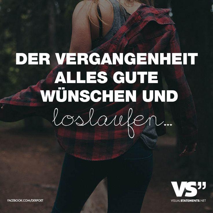 Visual Statements®️ Der Vergangenheit alles Gute wünschen und loslaufen... Sprüche / Zitate / Quotes / Leben / Freundschaft / Beziehung / Liebe / Familie / tiefgründig / lustig / schön / nachdenken