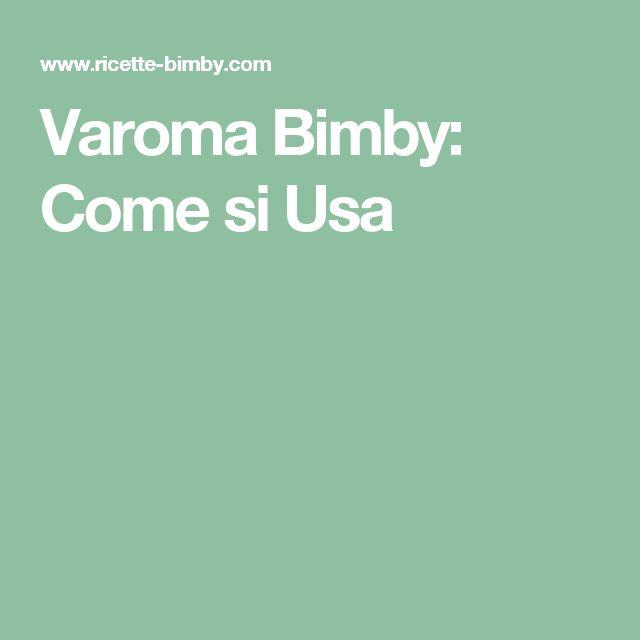 Varoma Bimby: Come si Usa