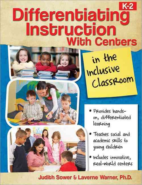 Differentiating Instruction With Centers in the Inclusive Classroom: K-2