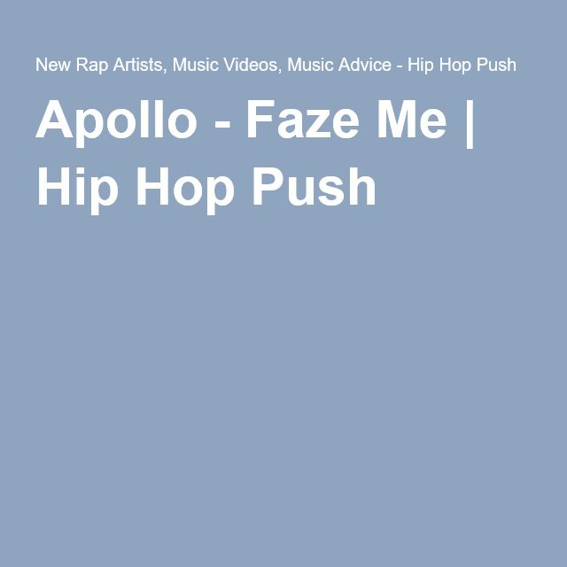 Apollo - Faze Me | Hip Hop Push |