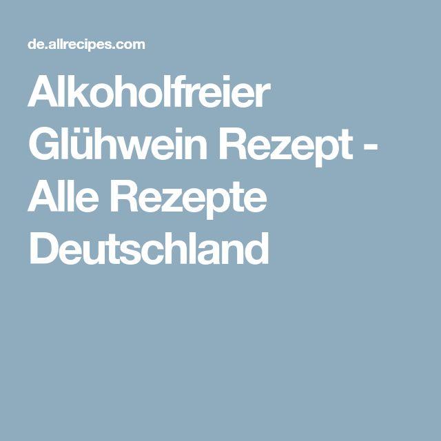 Alkoholfreier Glühwein Rezept - Alle Rezepte Deutschland