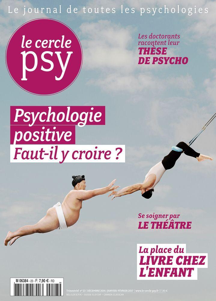 """Parution du n°23 du magazine Le Cercle Psy, """"Psychologie positive, faut-il y croire ?""""  Disponible en version papier et PDF  Éditorial, sommaire complet, commande en ligne : http://le-cercle-psy.scienceshumaines.com/psychologie-positive-faut-il-y-croire_fra_631.htm"""