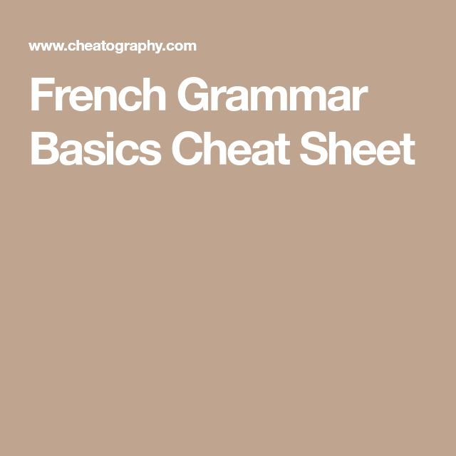 French Grammar Basics Cheat Sheet