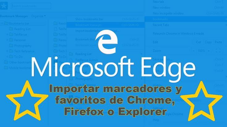 Importar al navegador Microsoft Edge los marcadores y Favoritos de Google Chrome, Mozilla Firefox o Internet Explorer. #Edge #Microsoft #Chrome #Firefox #Explorer #Navegador #Windows downloadsource.es