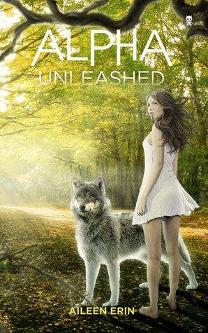 Alpha Unleashed (Alpha Girl, #5) by Aileen Erin #awordfromJoJo #books