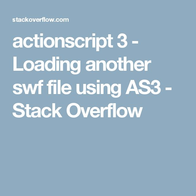 actionscript 3 - Loading another swf file using AS3 - Stack Overflow