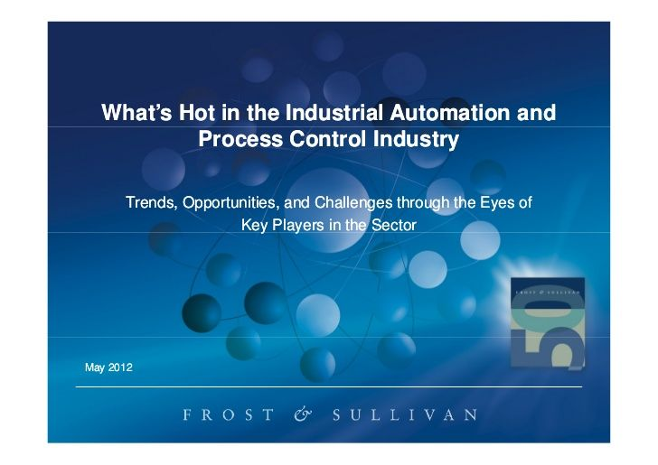 What's Hot in the Industrial Automation and          Process Control Industry      Trends, Opportunities, and Challenges t...