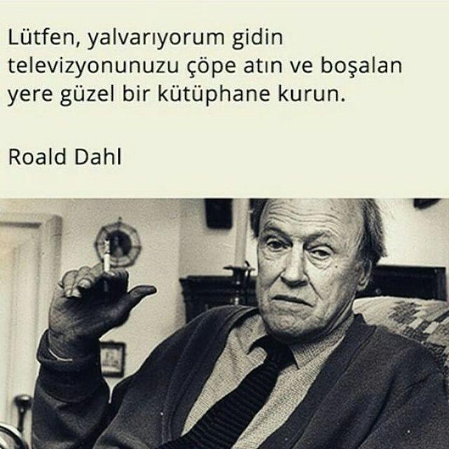 Lütfen, yalvarıyorum gidin televizyonunuzu çöpe atın ve boşalan yere güzel bir kütüphane kurun.   - Roald Dahl  #sözler #anlamlısözler #güzelsözler #manalısözler #özlüsözler #alıntı #alıntılar #alıntıdır #alıntısözler