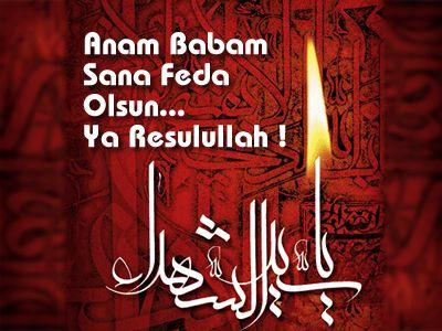 Gönül Tahtımızın Sultanı Peygamber Efendimizin Hayatı.: Anam Babam Sana Feda Olsun... Ya Resulullah!