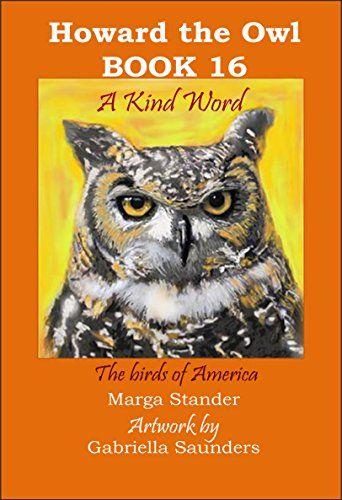 A Kind Word: Book 16 (Howard the Owl) by Marga Stander http://www.amazon.com/dp/B0171C1KLM/ref=cm_sw_r_pi_dp_yqPkwb1KQCKHM