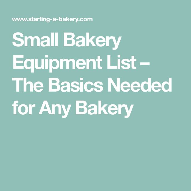 Small Bakery Equipment List – The Basics Needed for Any Bakery